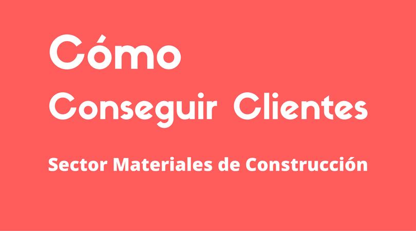 Conseguir clientes materiales de construcción
