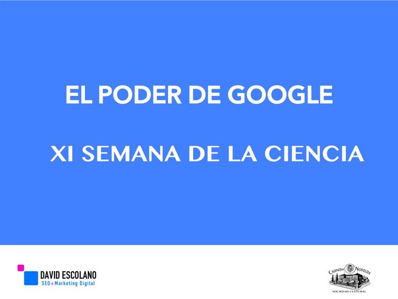 Presentación sobre el Poder de Google - David Escolano